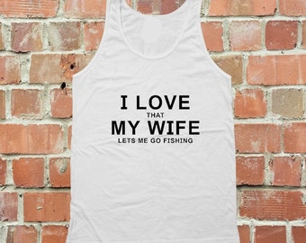 I Love When Wife, Lets Me Fish Shirt, Mens Fishing Shirt, Fishing Shirt Women, Fathers Day Fishing, outdoor shirt, love graphic, tumblr