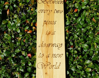 Between Every Two Pines-John Muir, Woodburned Plaque, Pyrography, Wall Hanging, FREE SHIPPING