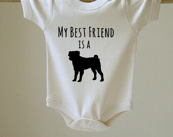 My Best Friend is a Pug Baby Body Suit