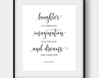 60% OFF Laughter Is Timeless Imagination Has No Age And Dreams Are Forever, Walt Disney Quote, Kids Room Decor, Disney Print, Calligraphy