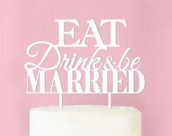 Eat Drink and Be Married Wedding Cake Topper (MICPEATTP62-W)