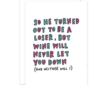 Wine Will Never Let You Down Funny Break Up Card