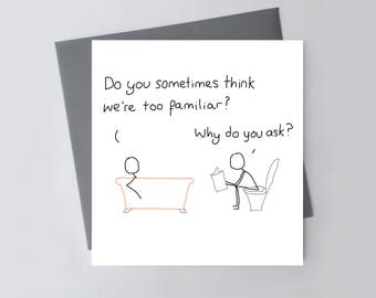 Funny Greetings Card - Do You Think We're Too Familiar?