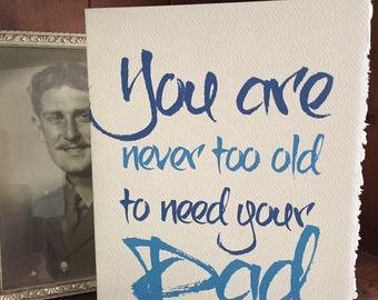 you are never too old to need your dad [ dad cards ]