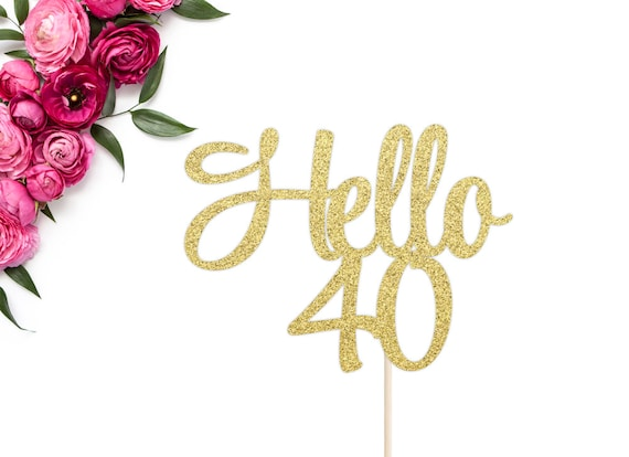 Hello 40 Cake Topper 40th Birthday Cake Topper Forty Cake