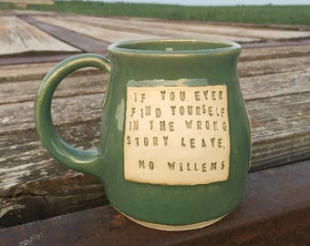 Large Green Mug- If You Find Yourself in the Wrong Story Leave-Mo Willems -Pottery Handmade by Daisy Friesen
