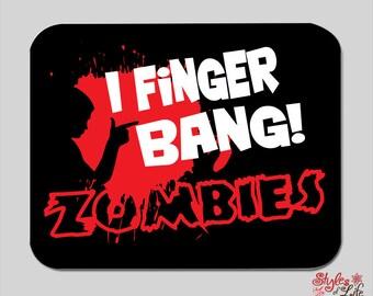 I Finger Bang Zombies Computer Mousepad