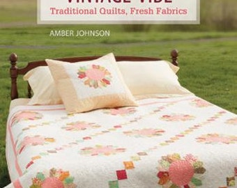 Vintage Vibe - Quilting book by Amber Johnson