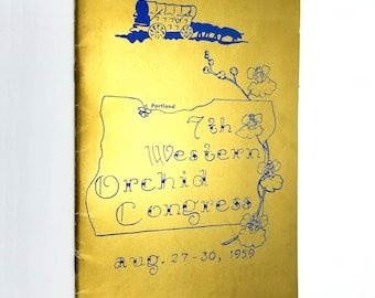 """Seventh (7th) Western Orchid Congress Program August 27-30, 1959 """"A Century of Orchids"""" Portland, Oregon"""