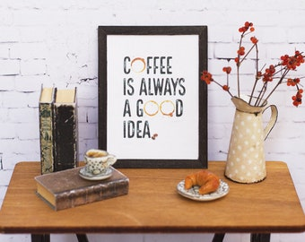 Miniature framed print; Coffee sign; Dollhouse decor; Coffee is always a good idea; 1:6 scale framed picture