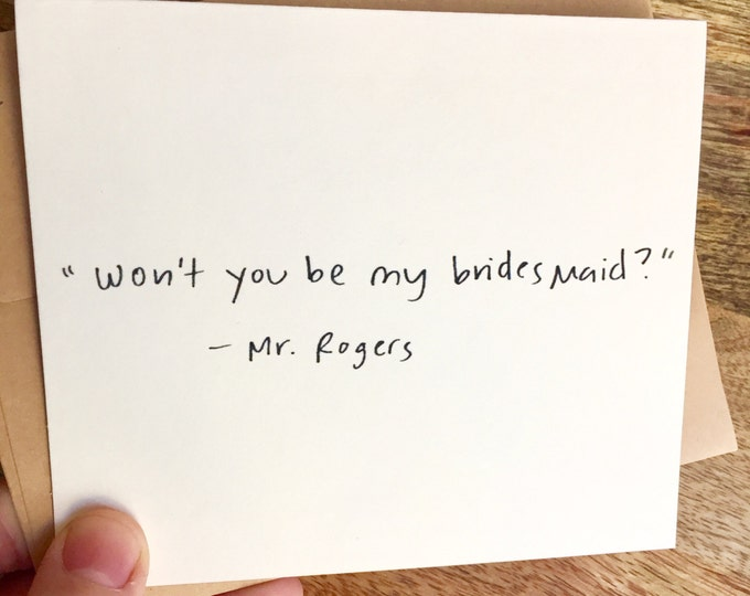 Will you be my bridesmaid card, Be my Bridesmaid card, Funny bridesmaid card , Hand lettered card, Mr. Roger's Neighborhood