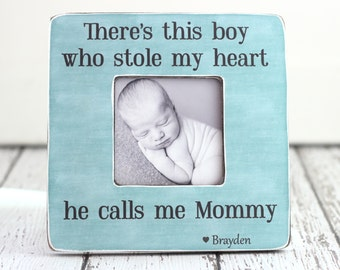 Mom Gift There's This Boy Who Stole My Heart He Calls Me Mom Mother's Day Gift Personalized Picture Frame