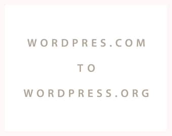 WordPress.com to WordPress.org Migration Service / Content Transfer