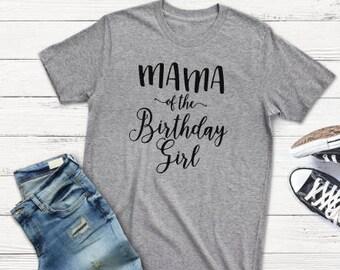 Mama of the Birthday Girl~Graphic Tshirt~Free Shipping!