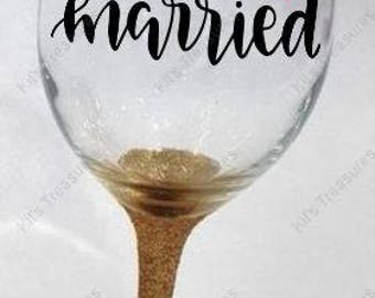 10 oz Wine Glass - Just Married - Customized Gift - Gift For Her - Gift For The Bride - Wedding Gift - Bachelorette