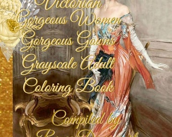 PDF of Victorian Gorgeous Women Gorgeous Gowns Grayscale Adult Coloring Book Compiled by Renee Davenport
