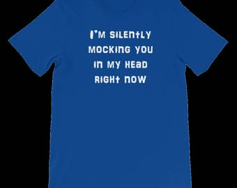 SILENTLY MOCKING T-SHIRT
