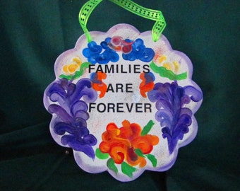 Families Are Forever Ceramic Sign