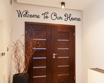Welcome to Our Home Wall Decal Sticker
