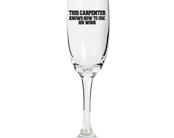 Funny Gift for Carpenter, Champaign Flute, Father Day Gift