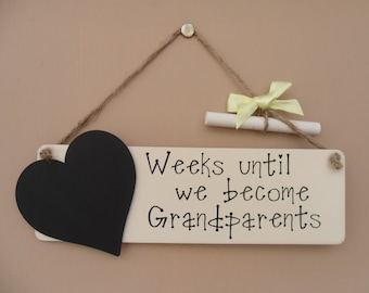 Grandparents Baby Countdown Chalkboard Plaque - Weeks until we become Grandparents.