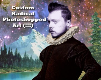 Custom Radical Photoshop Art Picture (Digital File Only)