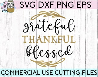 Grateful Thankful Blessed svg dxf eps png Files for Cutting Machines Cameo Cricut, Fall, Sign, Thanksgiving, Southern, Cute, Boho, Country