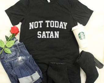 Not Today Satan Graphic Tee Black..Blessed..Jesus..Sassy T-Shirt..Religious Tee..Statement Tee