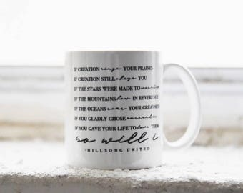 SO WILL I (100 billion X) - Hillsong United Coffee Mug