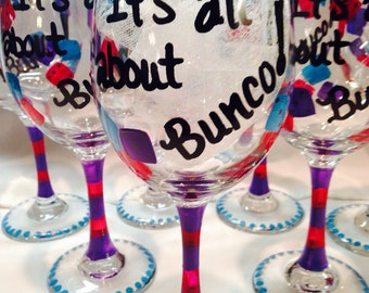 Bunco Wine Glass Personalized Hand painted, Bunco Glass, It's All About Bunco