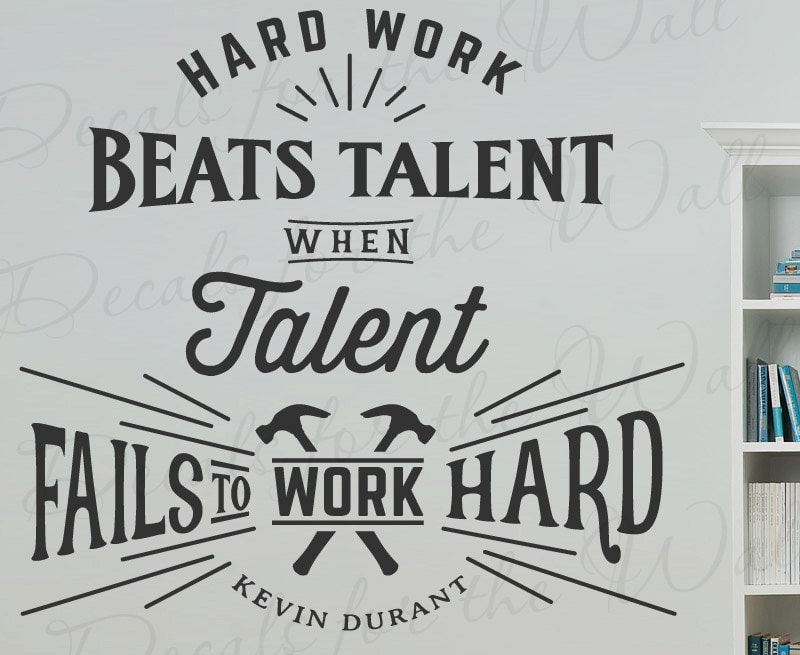 Hard Work Never Fails Quotes: Hard Work Beats Talent When Talent Fails To Work Hard Kevin