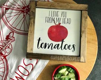 "I Love You From My Head Tomatoes Mini Shelf Sitter Sign | 7""x7"""