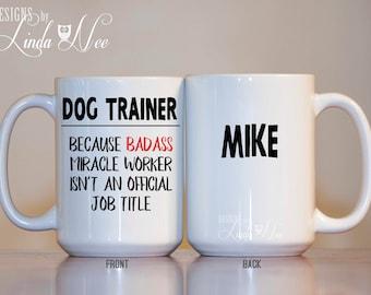 Personalized Dog Trainer Mug, Gift for Dog Trainers, Funny Dog Trainer Mug, Dog Miracle Worker, Badass Coach, Schutzhund, Rescue Dog MPH291