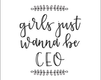 Girls Just Wanna Be CEO Print