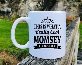 This Is What A Really Cool Momsey Looks Like - Mug - Momsey Gift - Gifts For Momsey - Momsey Mug