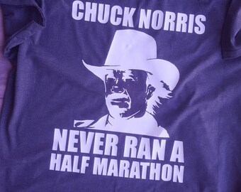 Chuck Norris Never Ran A Half/Marathon (or Marathon)! Perfect gift for that runner in your life!
