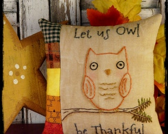 OWL be Thankful embroidery pillow Pattern PDF - stitchery printable download  fall new prim primitive pine tree
