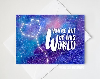 You're Out Of This World - Galaxy - Valentine's Day Card - Friendship Card - Anniversary Card - Love Greeting Card - Space - Stars