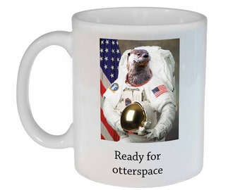 Ready for otterspace- funny coffee or tea mug