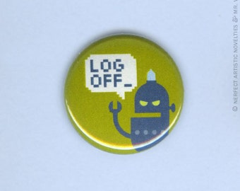 "Log Off 1"" Pin-Back Button"