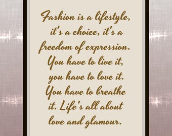 Fashion is a lifestyle, it's a choice, it's a freedom of expression. You have to live it, you have to love it. - Christina Aguilera - Print