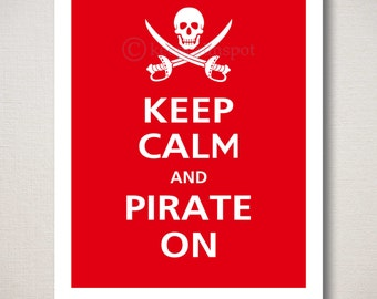 Keep Calm and PIRATE ON Art Print