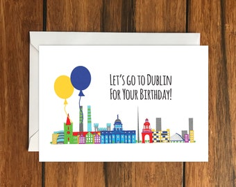 Let's Go To Dublin for your Birthday Blank greeting card, Holiday Card, Gift Idea A6