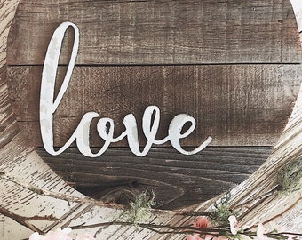 Barnwood Round Love Sign || Ready to Ship || Metal Sign || Home Decor || Gallery Wall || Cursive Sign || Rustic Sign || Chippy White ||