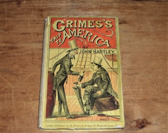 1877 Grimes's Trip to America. Ten Letters from Sammywell to John Jones Smith. by John Hartley (1839-1915) - FREE Domestic Shipping