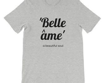 A 'Belle ame' (a beautiful soul) T-Shirt