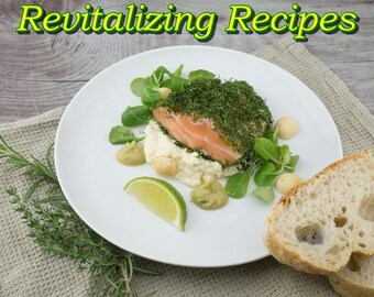Revitalizing Recipes.- foods that are right for your body. Healthy food, Healthy life.