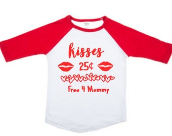 Boys Valentines Shirt - Kisses 25 Cents Free For Mommy