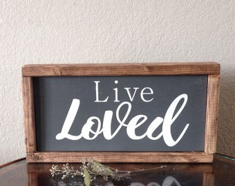 13x7 live loved farmhouse style sign