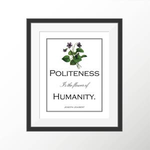 Humanity Manners Joubert Politeness Flower Art Print Home Wall Decor Botanical Poster Good Behavior Elegant Art Decorative Quote Decoration